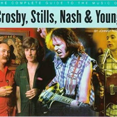 Johnny Rogan - The Complete Guide to the Music of Crosby, Stills, Nash and Young (The Complete Guide to the Music Of...)
