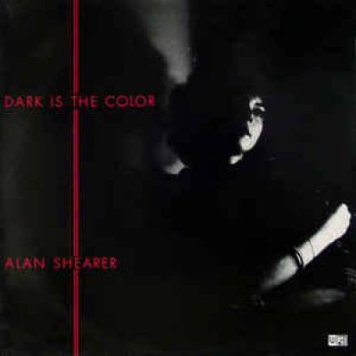 Alan Shearer - Dark Is The Color