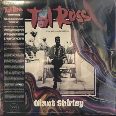 Tal Ross A.K.A. Detrimental Vasoline - Giant Shirley
