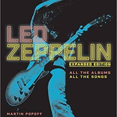 Martin Popoff - Led Zeppelin: All the Albums, All the Songs, Expanded Edition