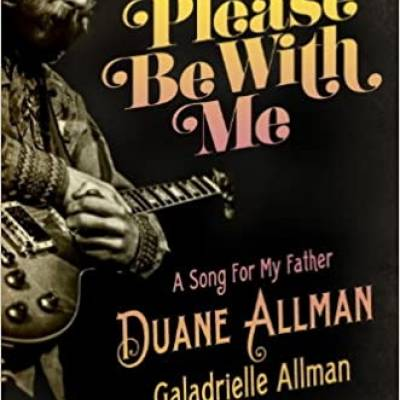 Galadrielle Allman - Please Be with Me: A Song for My Father, Duane Allman