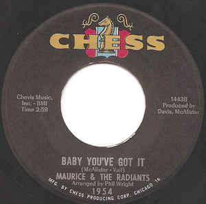 Maurice* & The Radiants - Baby You've Got It / I Want To Thank You Baby